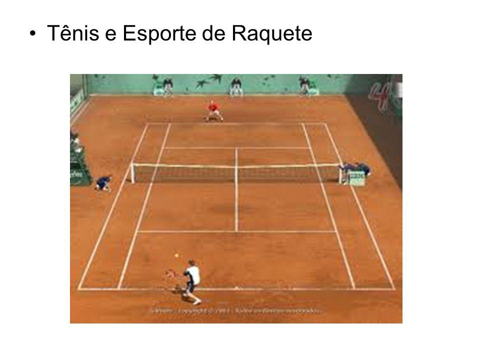 Tênis e Esporte de Raquete