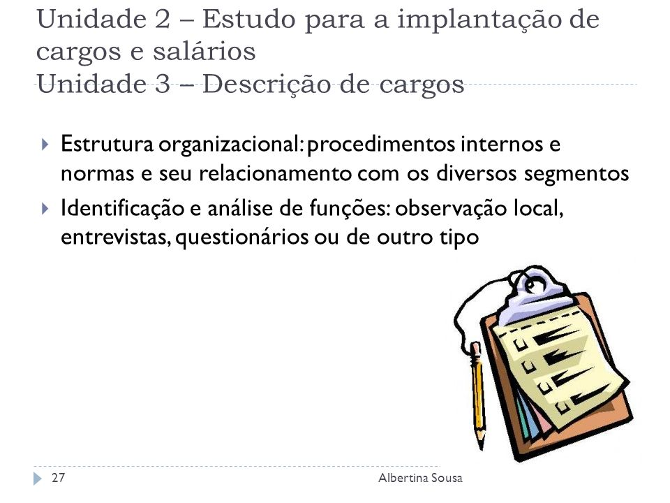 Unidade 2 – Estudo para a implantação de cargos e salários Unidade 3 – Descrição de cargos