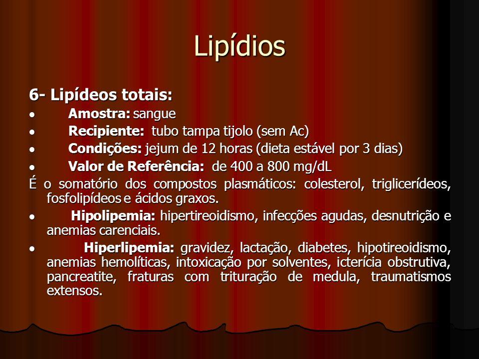 Lipídios 6- Lipídeos totais: · Amostra: sangue