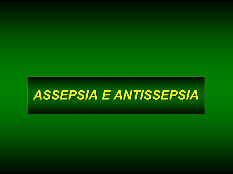ASSEPSIA E ANTISSEPSIA