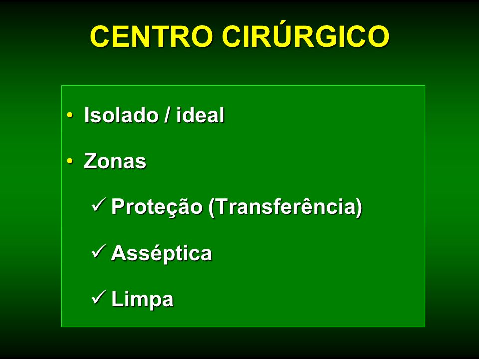 CENTRO CIRÚRGICO Isolado / ideal Zonas Proteção (Transferência)