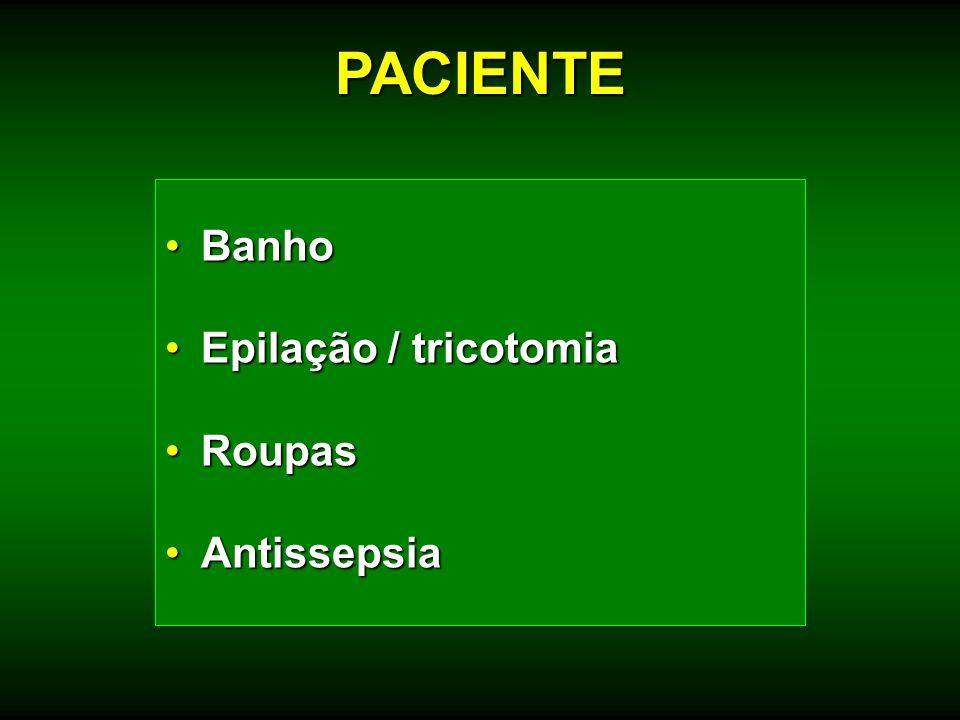 PACIENTE Banho Epilação / tricotomia Roupas Antissepsia