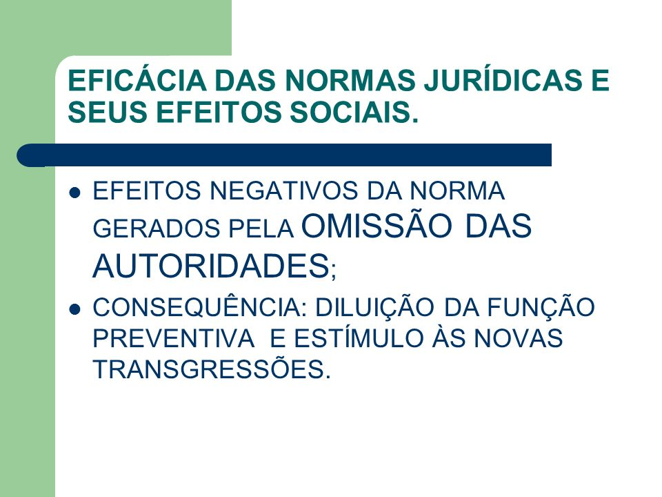 EFICÁCIA DAS NORMAS JURÍDICAS E SEUS EFEITOS SOCIAIS.