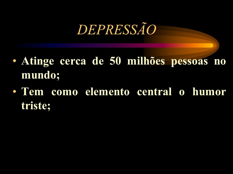 DEPRESSÃO Atinge cerca de 50 milhões pessoas no mundo;