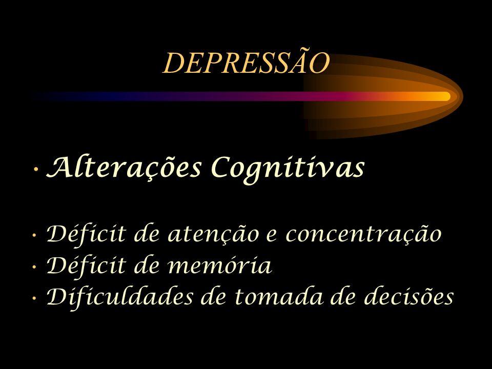 DEPRESSÃO Alterações Cognitivas Déficit de atenção e concentração