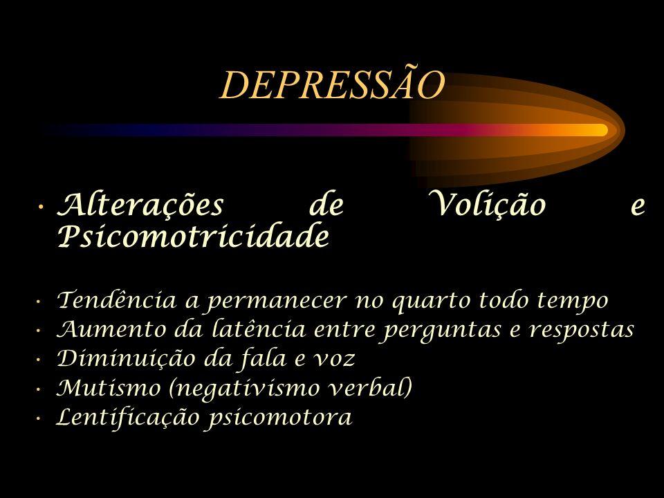 DEPRESSÃO Alterações de Volição e Psicomotricidade