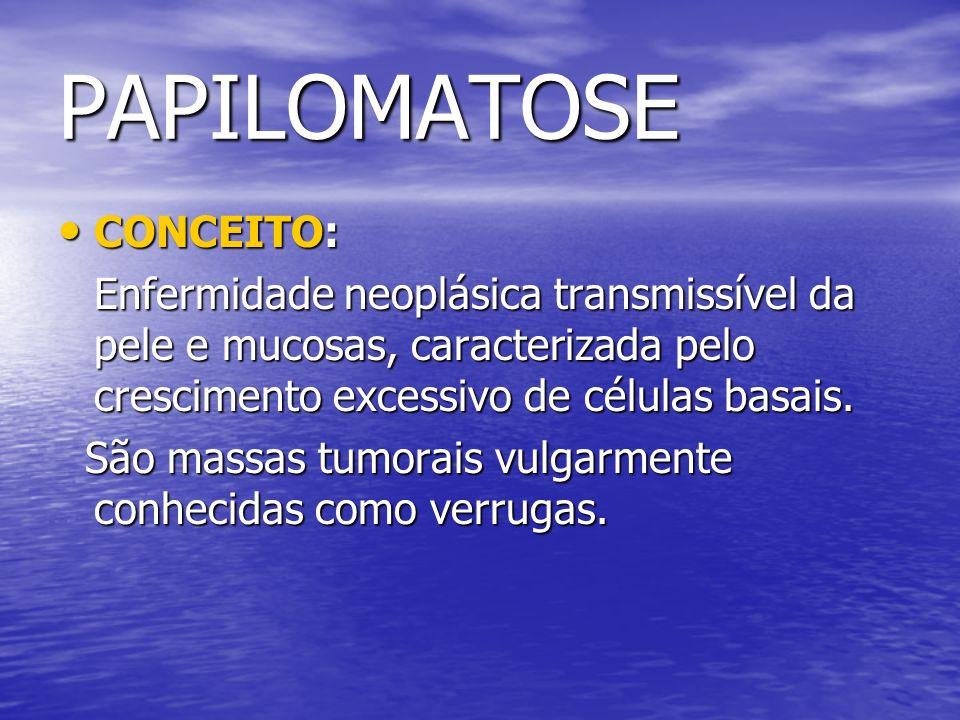 PAPILOMATOSE CONCEITO: