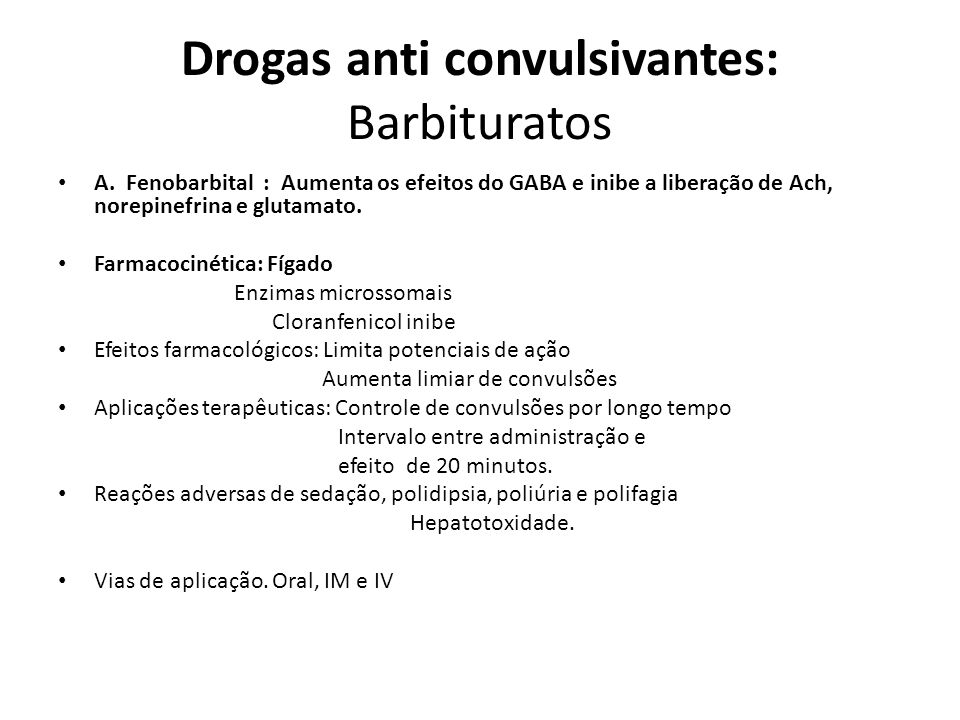 Drogas anti convulsivantes: Barbituratos