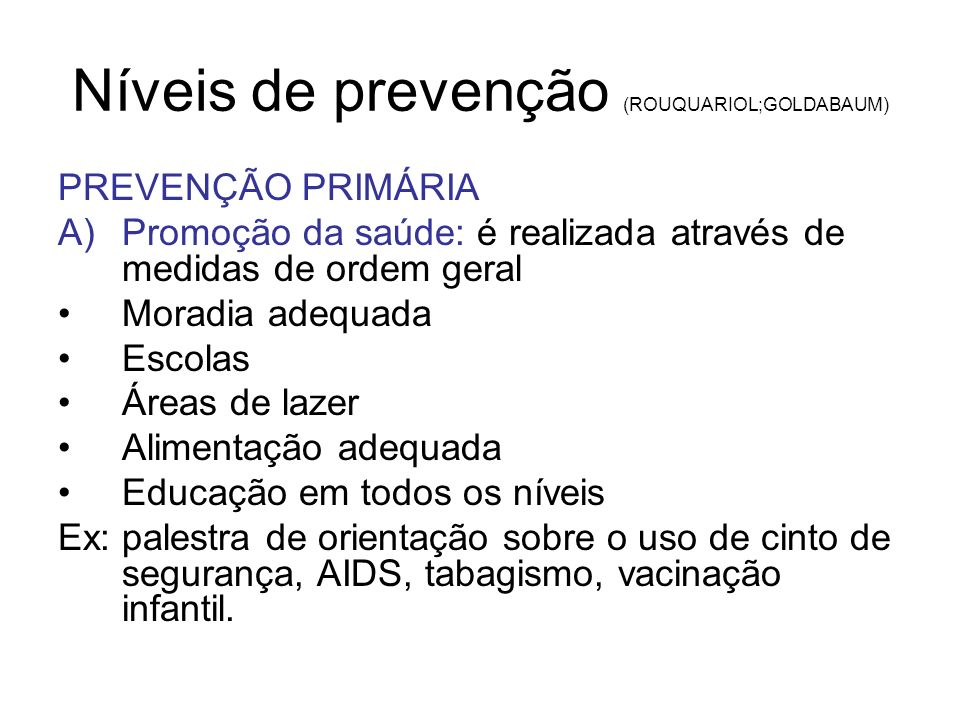 Níveis de prevenção (ROUQUARIOL;GOLDABAUM)