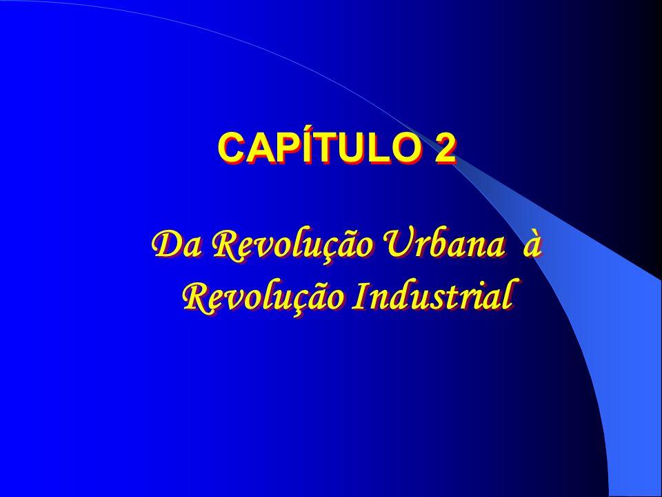 Da Revolução Urbana à Revolução Industrial