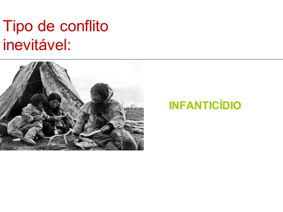 Tipo de conflito inevitável: