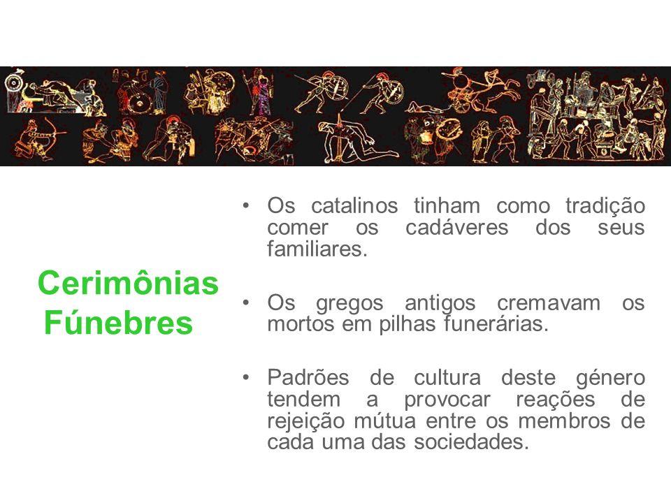Os catalinos tinham como tradição comer os cadáveres dos seus familiares.