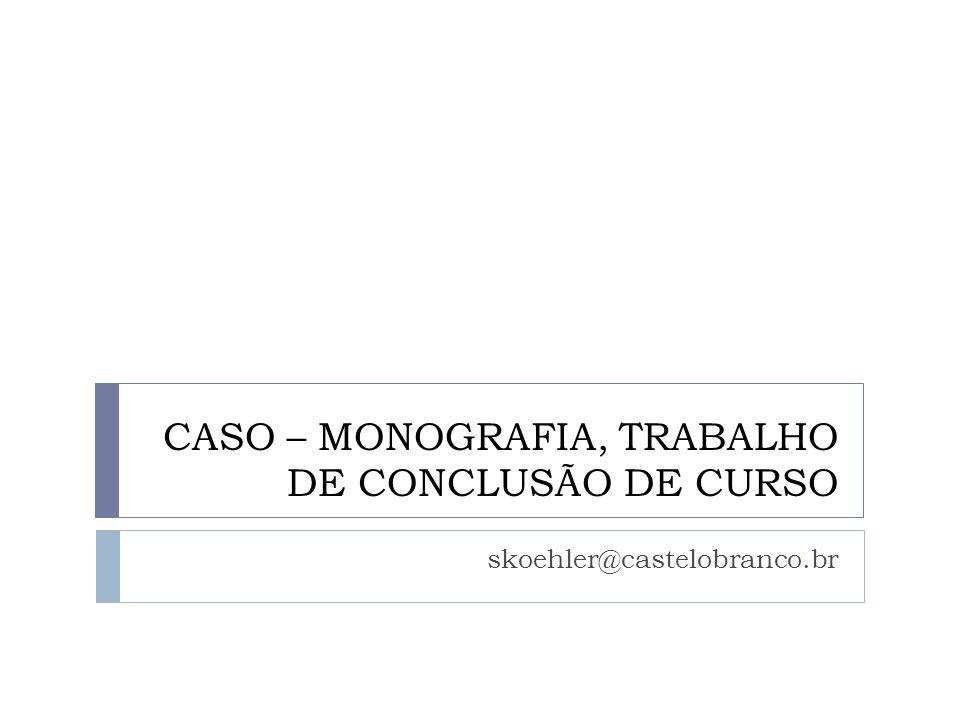 CASO – MONOGRAFIA, TRABALHO DE CONCLUSÃO DE CURSO