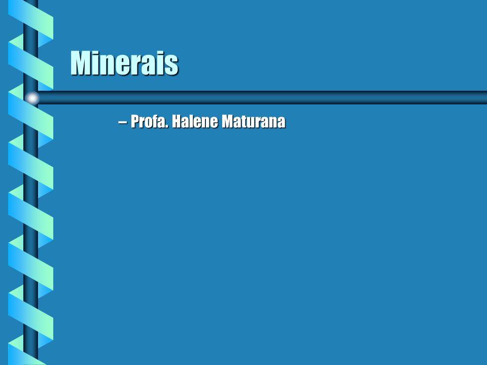 Minerais Profa. Halene Maturana