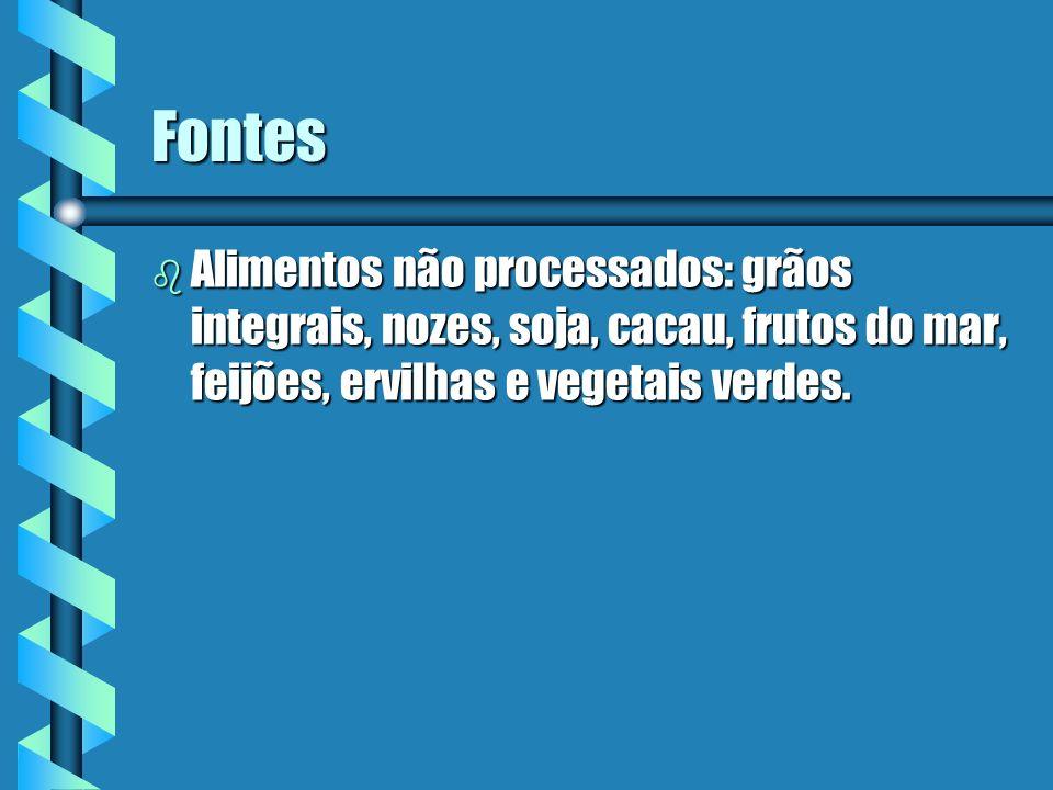 FontesAlimentos não processados: grãos integrais, nozes, soja, cacau, frutos do mar, feijões, ervilhas e vegetais verdes.