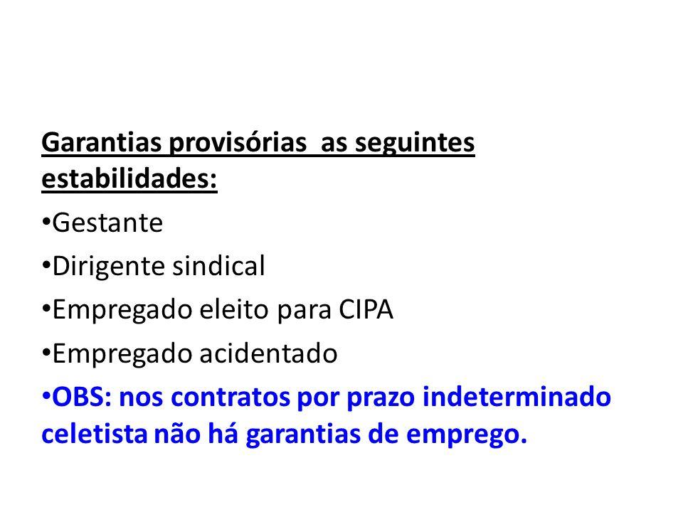 Garantias provisórias as seguintes estabilidades: