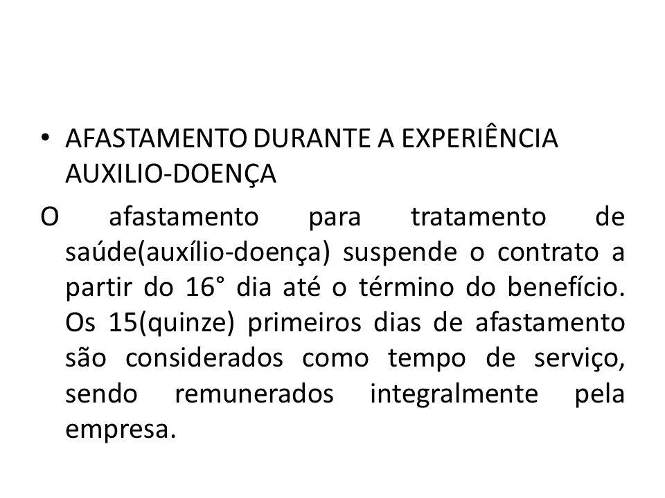 AFASTAMENTO DURANTE A EXPERIÊNCIA AUXILIO-DOENÇA