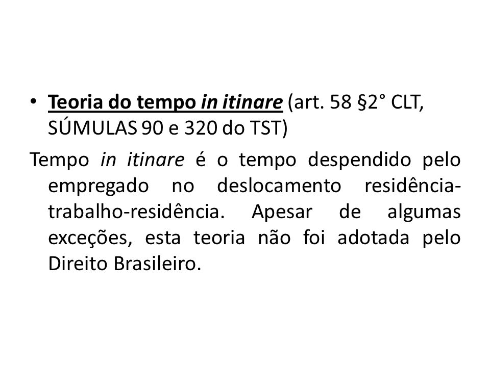 Teoria do tempo in itinare (art. 58 §2° CLT, SÚMULAS 90 e 320 do TST)