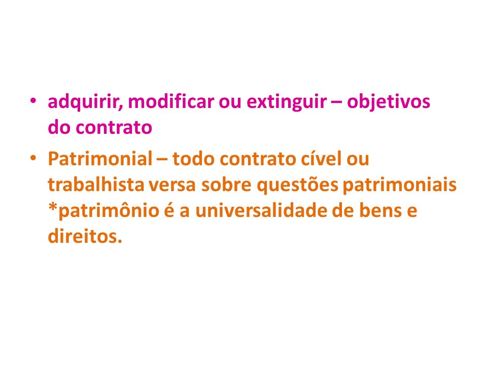 adquirir, modificar ou extinguir – objetivos do contrato