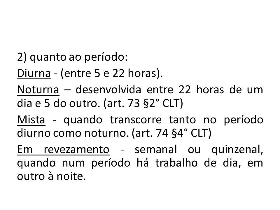 2) quanto ao período: Diurna - (entre 5 e 22 horas)