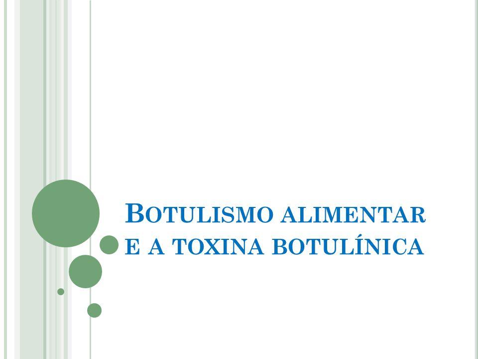 Botulismo alimentar e a toxina botulínica
