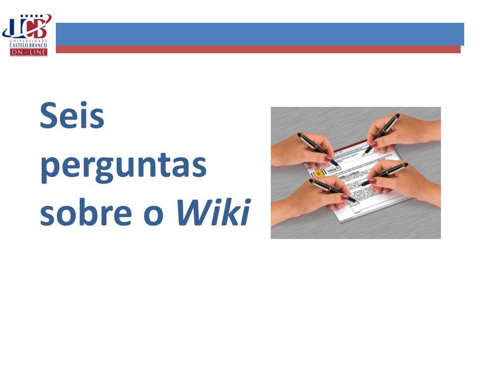 Seis perguntas sobre o Wiki