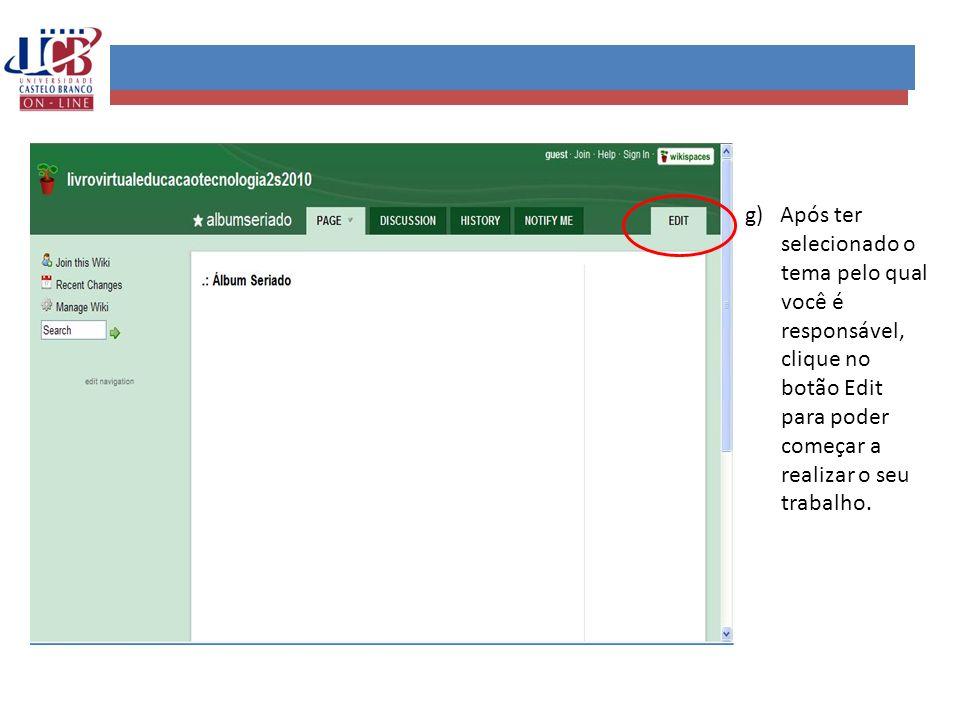 g) Após ter selecionado o tema pelo qual você é responsável, clique no botão Edit para poder começar a realizar o seu trabalho.