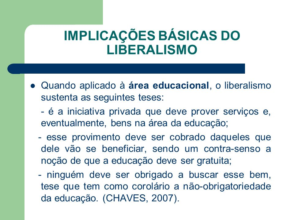 IMPLICAÇÕES BÁSICAS DO LIBERALISMO