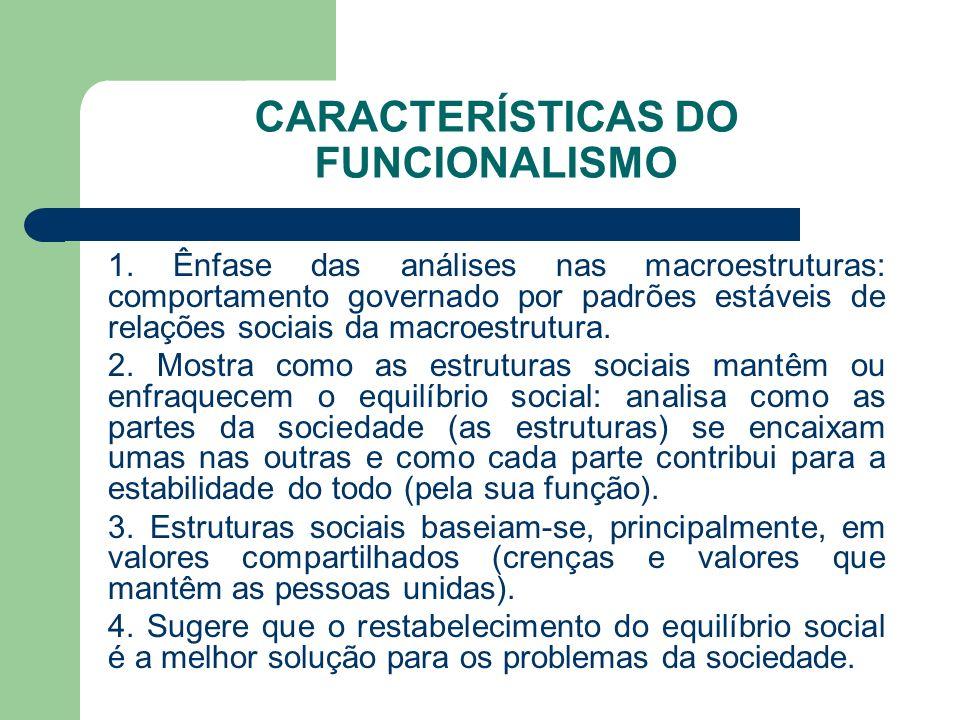 CARACTERÍSTICAS DO FUNCIONALISMO