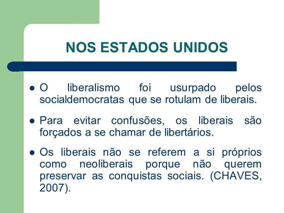 NOS ESTADOS UNIDOS O liberalismo foi usurpado pelos socialdemocratas que se rotulam de liberais.