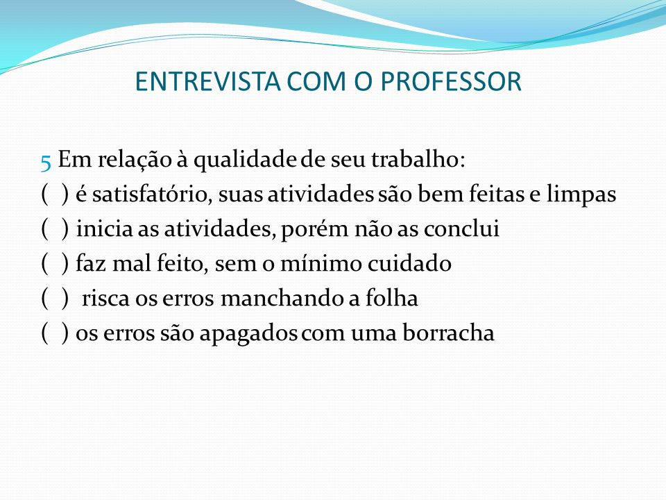 ENTREVISTA COM O PROFESSOR