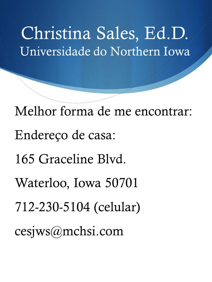 Christina Sales, Ed.D. Universidade do Northern Iowa