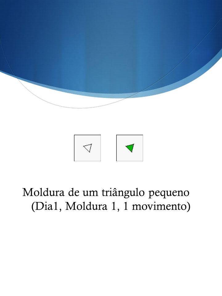Moldura de um triângulo pequeno (Dia1, Moldura 1, 1 movimento)