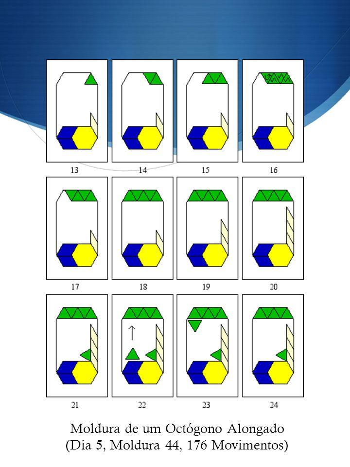 Moldura de um Octógono Alongado (Dia 5, Moldura 44, 176 Movimentos)