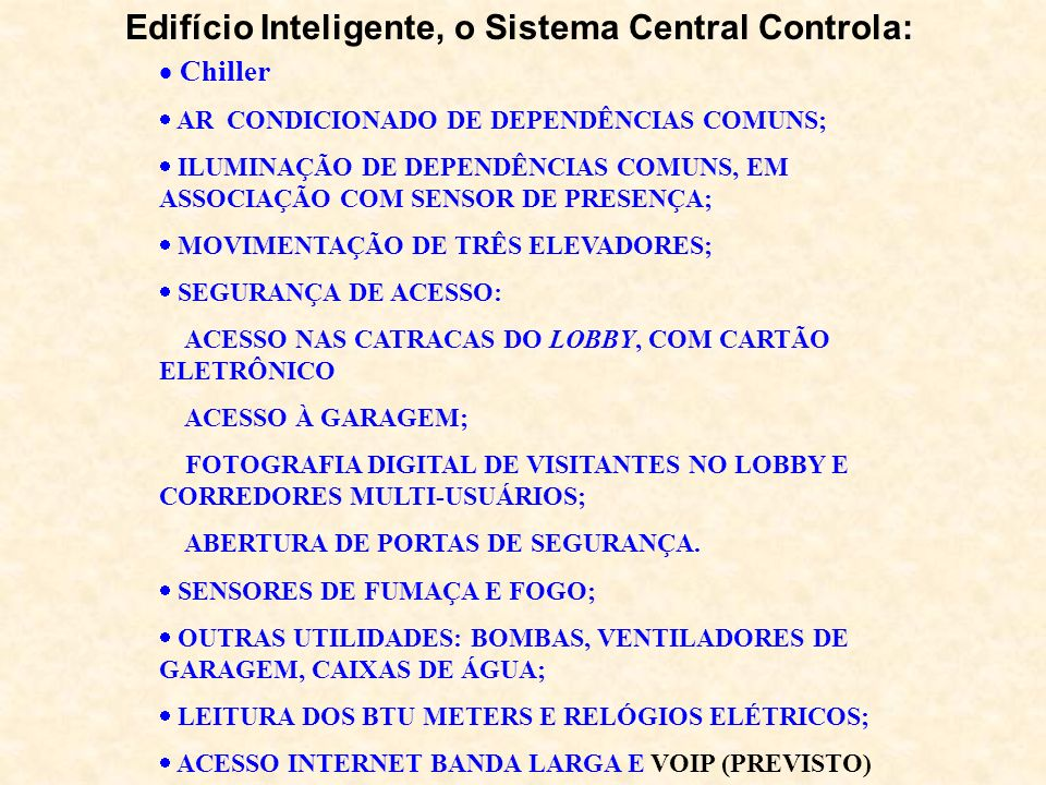 Edifício Inteligente, o Sistema Central Controla: