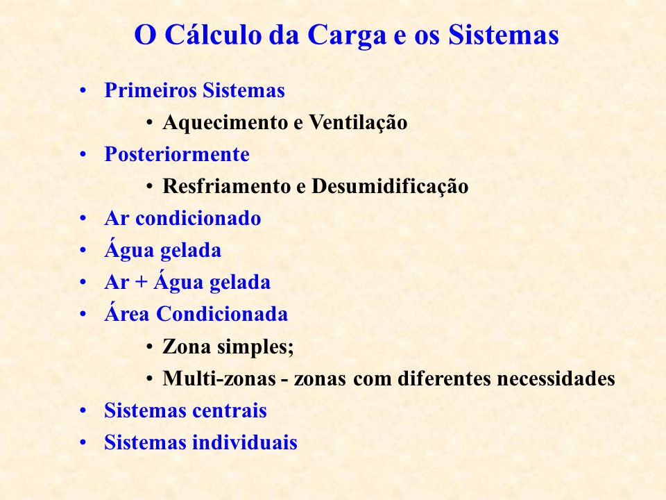 O Cálculo da Carga e os Sistemas