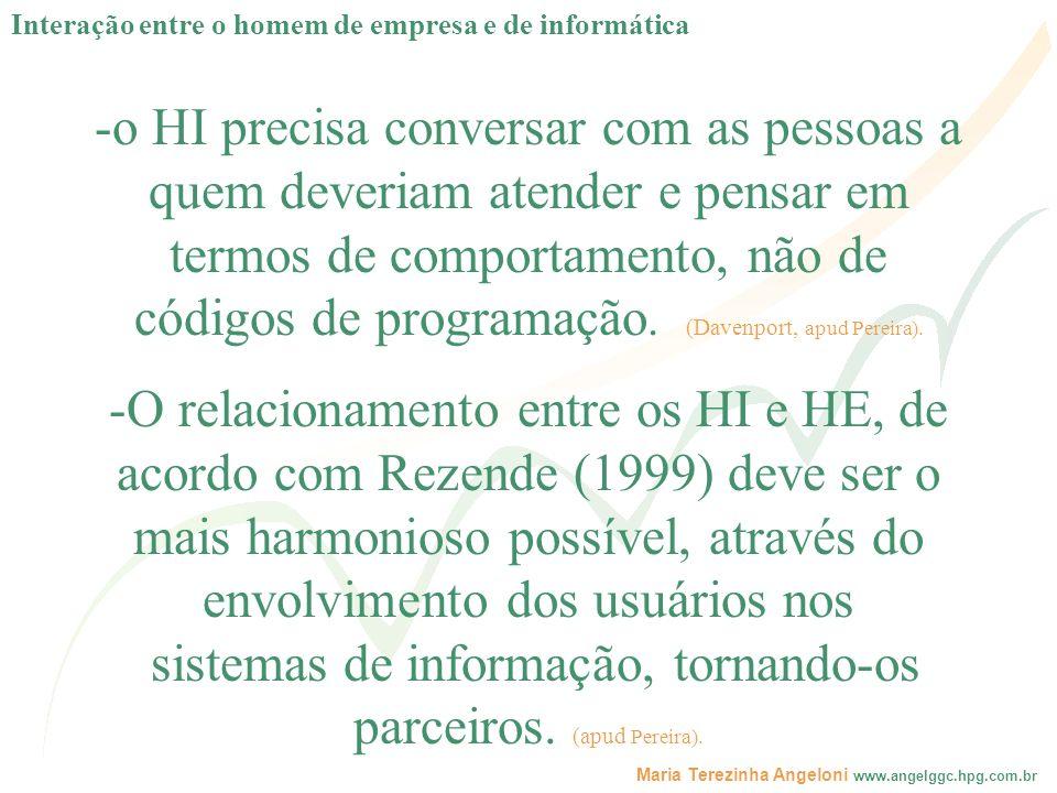 sistemas de informação, tornando-os parceiros. (apud Pereira).