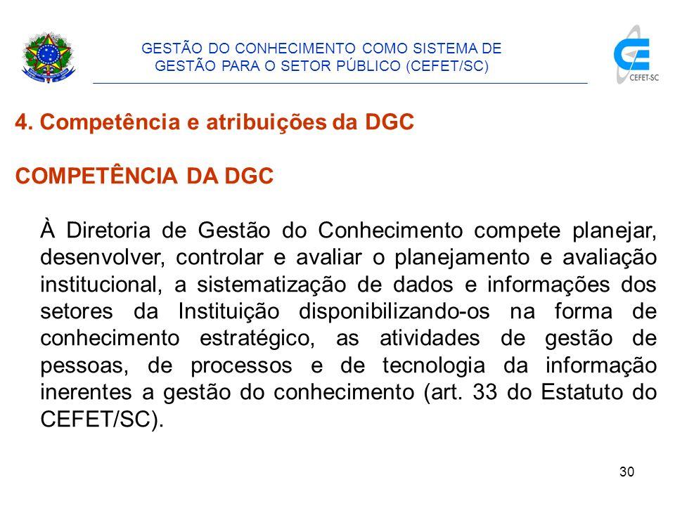4. Competência e atribuições da DGC COMPETÊNCIA DA DGC