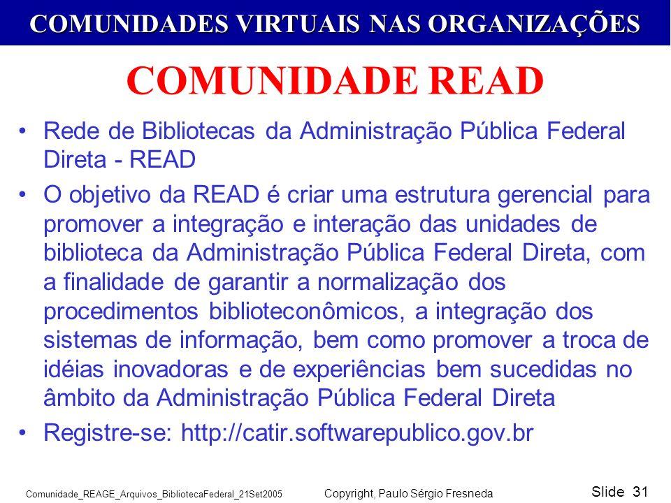 COMUNIDADE READ Rede de Bibliotecas da Administração Pública Federal Direta - READ.