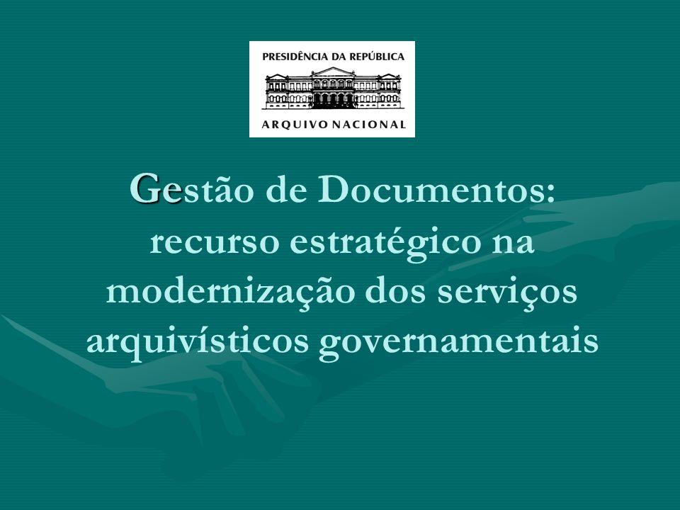 Gestão de Documentos: recurso estratégico na modernização dos serviços arquivísticos governamentais
