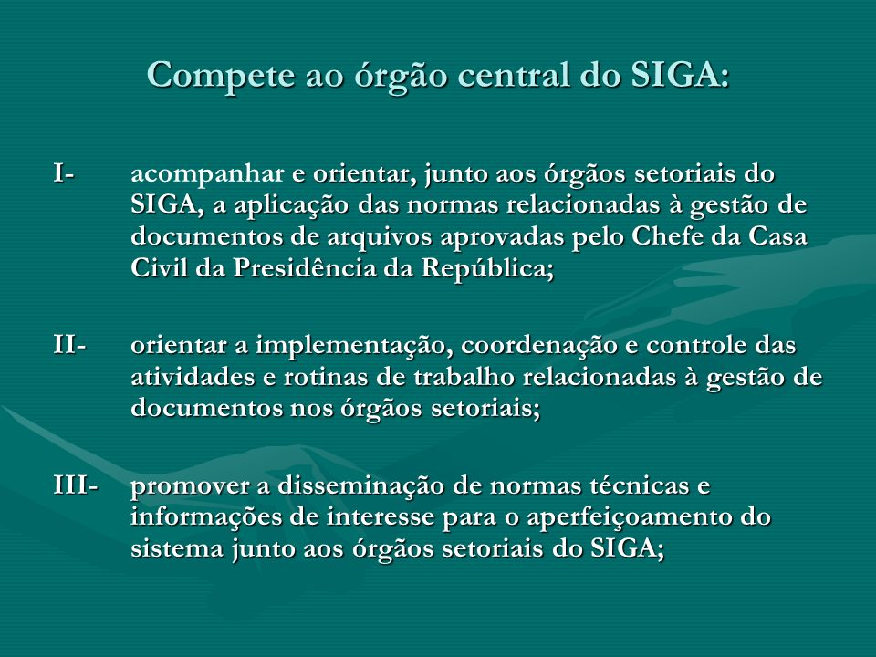 Compete ao órgão central do SIGA: