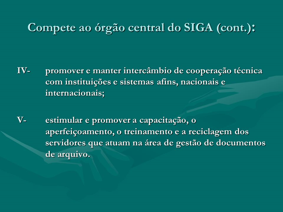 Compete ao órgão central do SIGA (cont.):