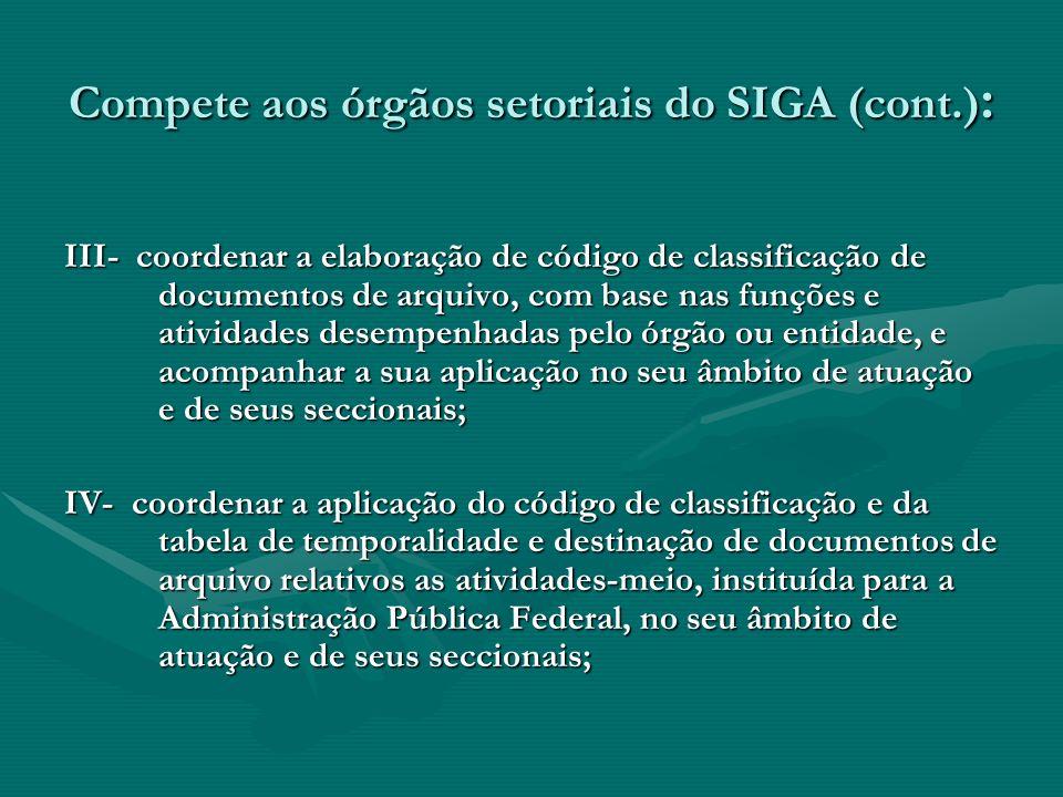 Compete aos órgãos setoriais do SIGA (cont.):