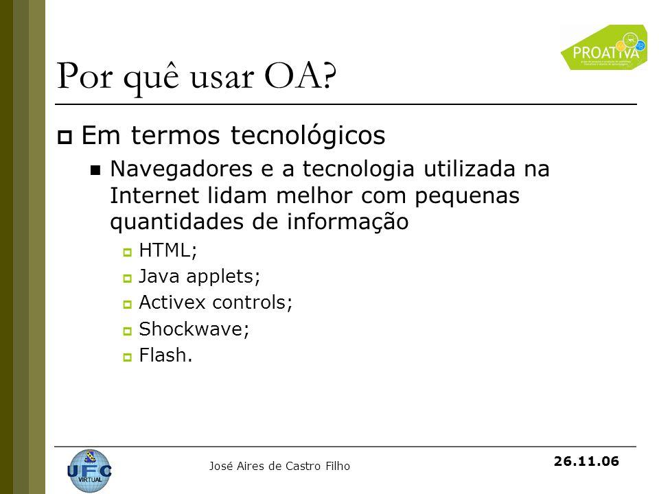 Por quê usar OA Em termos tecnológicos