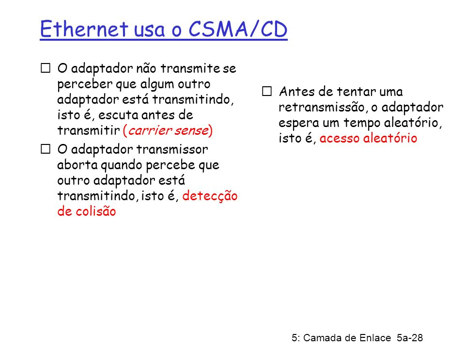 Ethernet usa o CSMA/CD