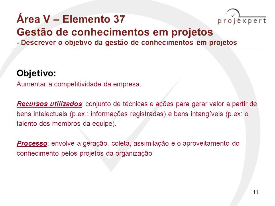 Área V – Elemento 37 Gestão de conhecimentos em projetos - Descrever o objetivo da gestão de conhecimentos em projetos