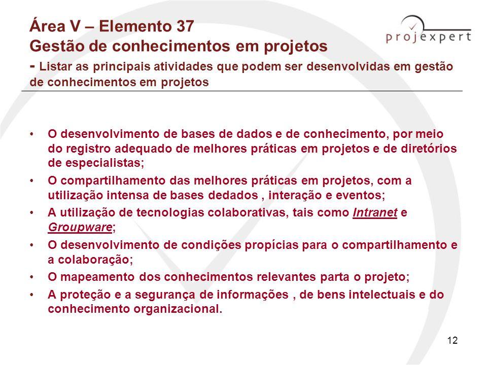 Área V – Elemento 37 Gestão de conhecimentos em projetos - Listar as principais atividades que podem ser desenvolvidas em gestão de conhecimentos em projetos