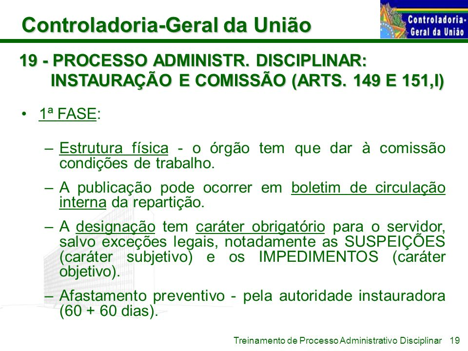 19 - PROCESSO ADMINISTR. DISCIPLINAR: INSTAURAÇÃO E COMISSÃO (ARTS