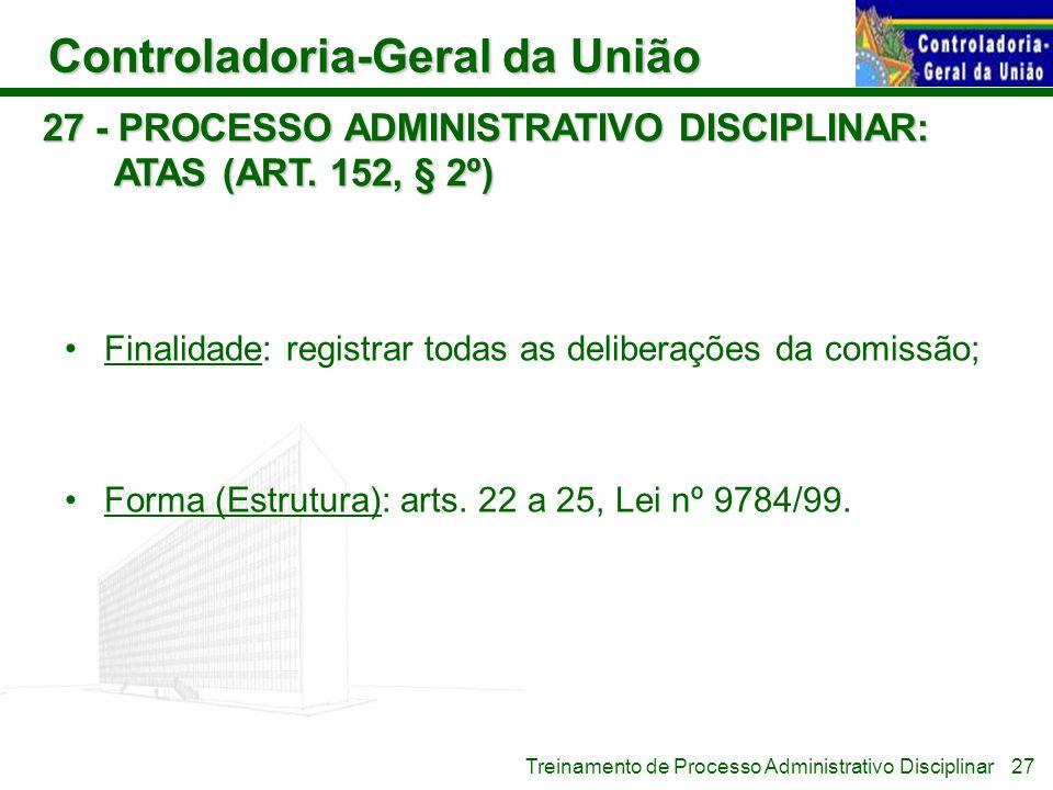 27 - PROCESSO ADMINISTRATIVO DISCIPLINAR: ATAS (ART. 152, § 2º)