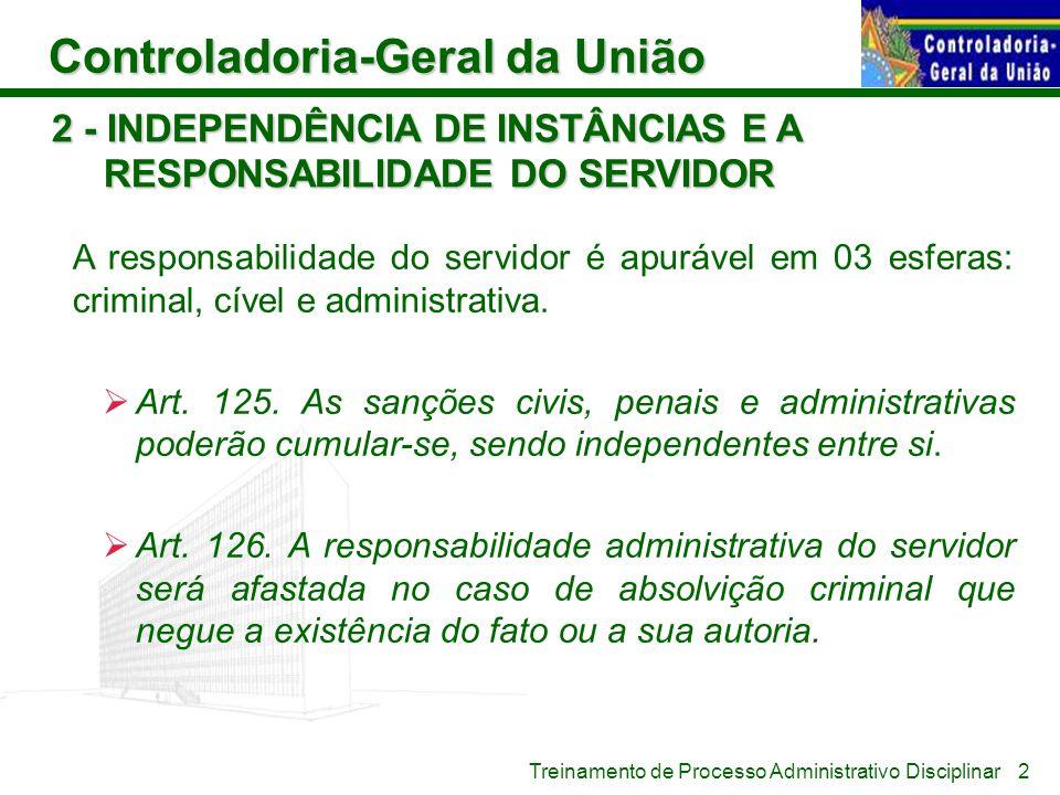 2 - INDEPENDÊNCIA DE INSTÂNCIAS E A RESPONSABILIDADE DO SERVIDOR